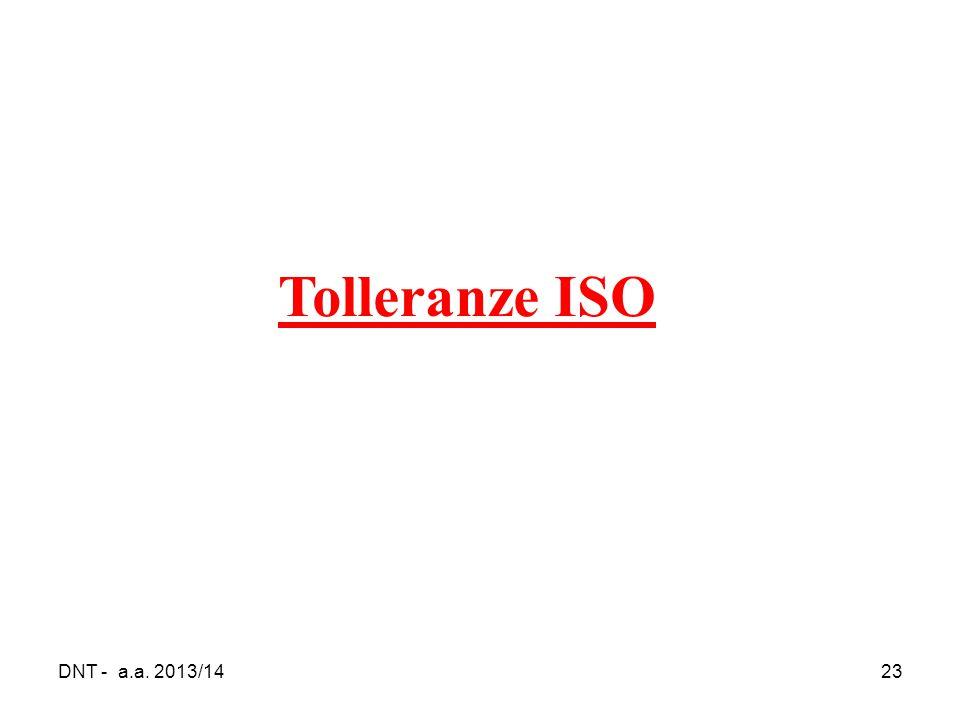 Tolleranze ISO DNT - a.a. 2013/14
