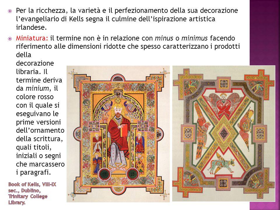 Book of Kells, VIII-IX sec., Dublino, Trinitary College Library.