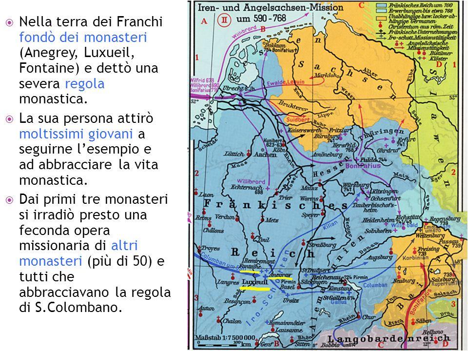 Nella terra dei Franchi fondò dei monasteri (Anegrey, Luxueil, Fontaine) e dettò una severa regola monastica.