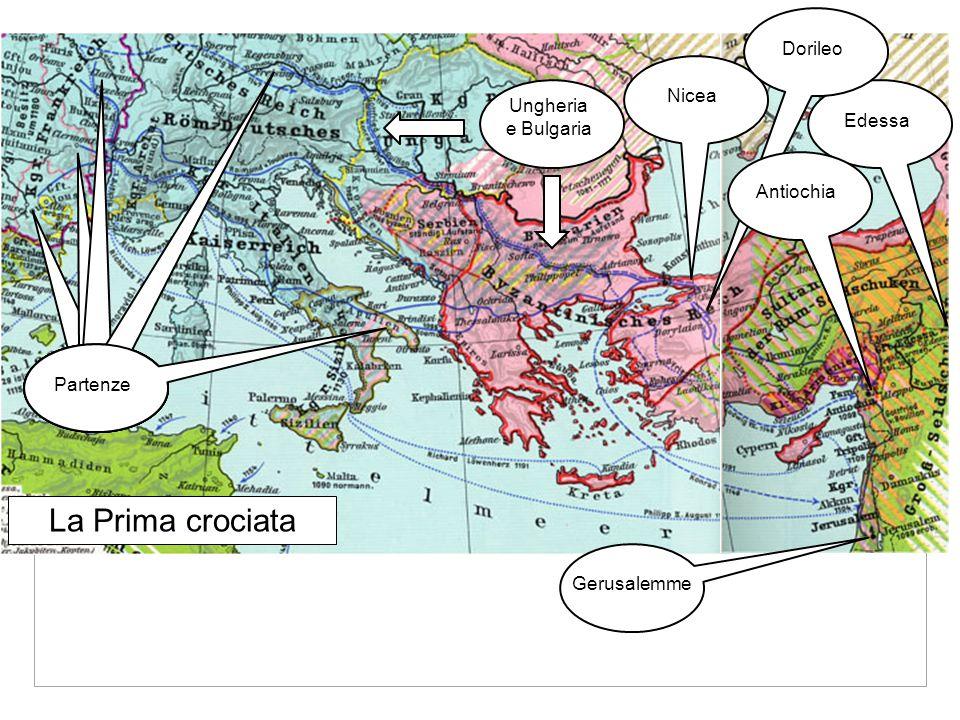 La Prima crociata Dorileo Nicea Ungheria e Bulgaria Edessa Antiochia