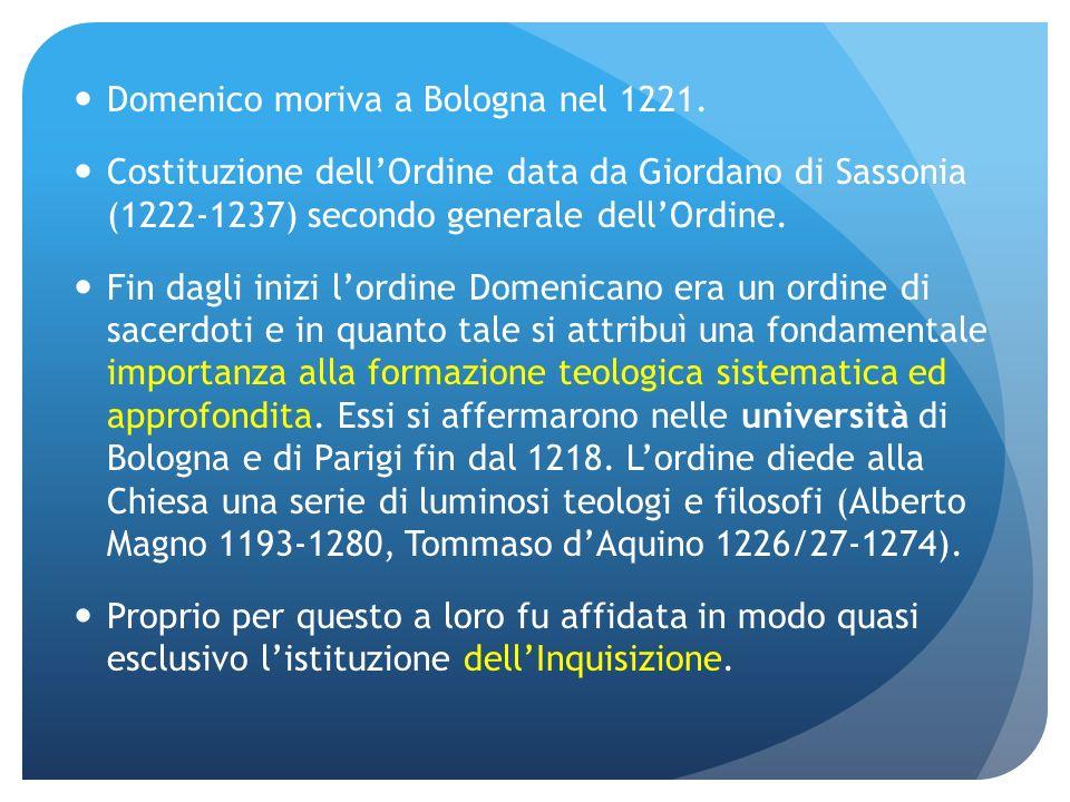 Domenico moriva a Bologna nel 1221.