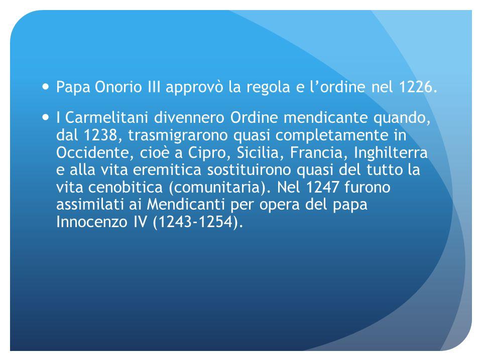 Papa Onorio III approvò la regola e l'ordine nel 1226.
