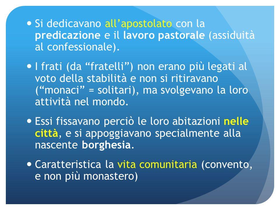 Si dedicavano all'apostolato con la predicazione e il lavoro pastorale (assiduità al confessionale).