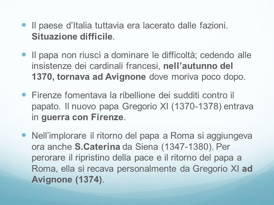 Il paese d'Italia tuttavia era lacerato dalle fazioni