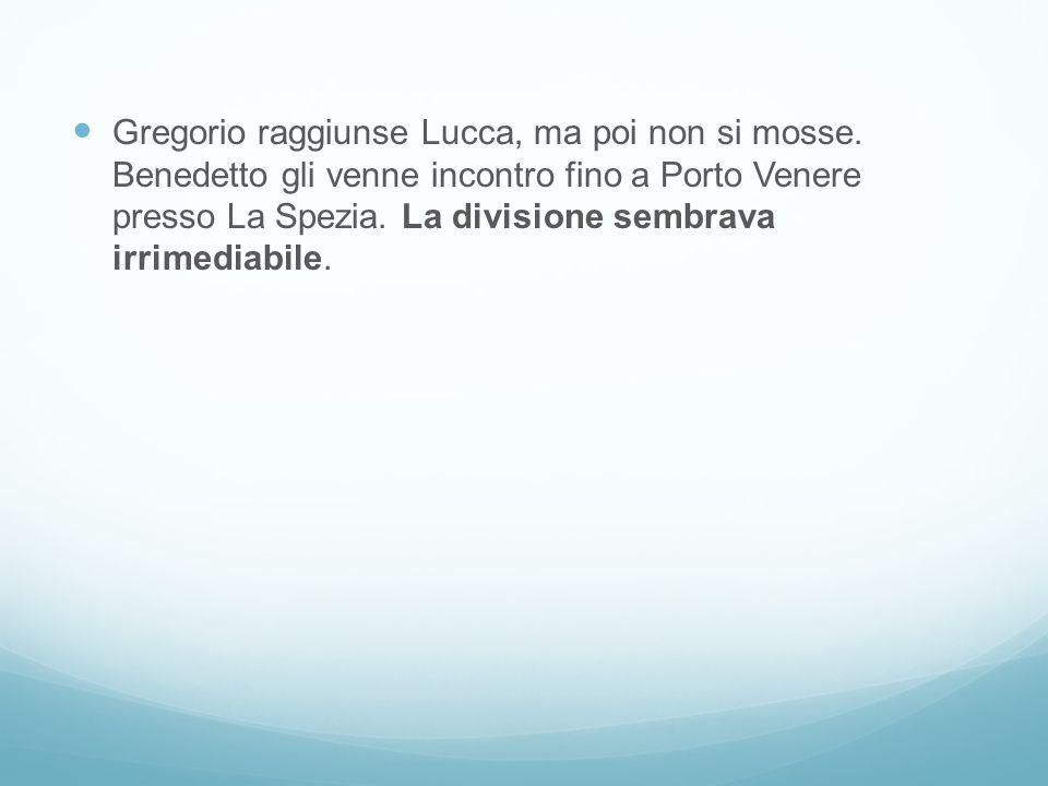 Gregorio raggiunse Lucca, ma poi non si mosse