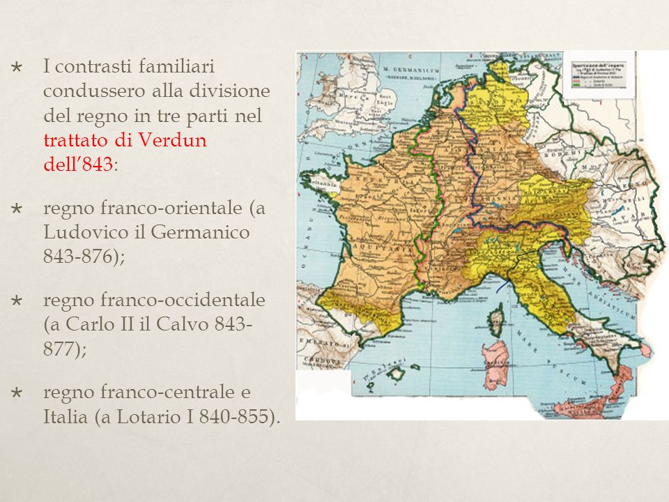 I contrasti familiari condussero alla divisione del regno in tre parti nel trattato di Verdun dell'843: