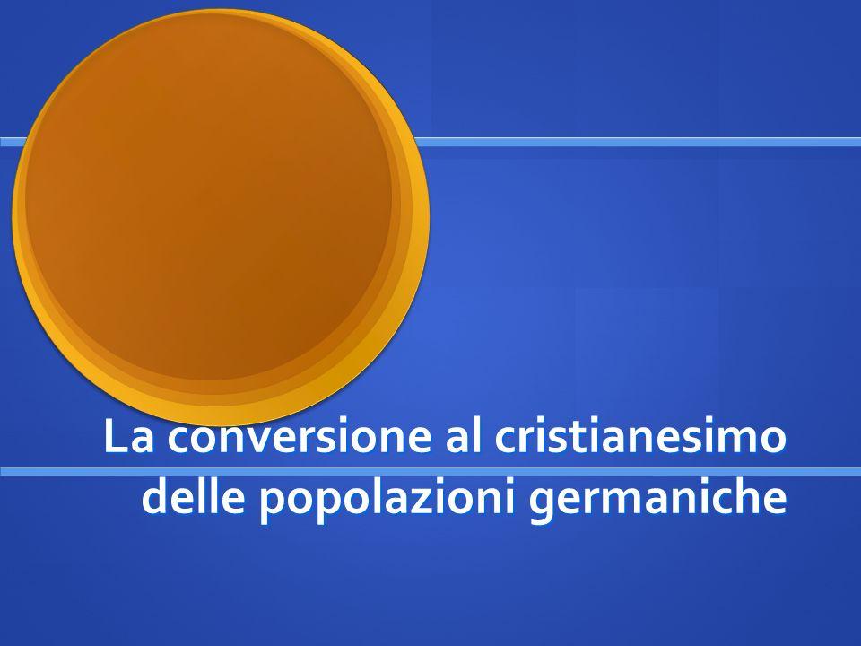 La conversione al cristianesimo delle popolazioni germaniche