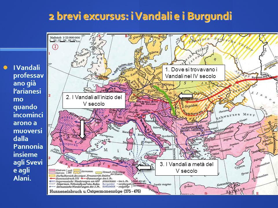 2 brevi excursus: i Vandali e i Burgundi