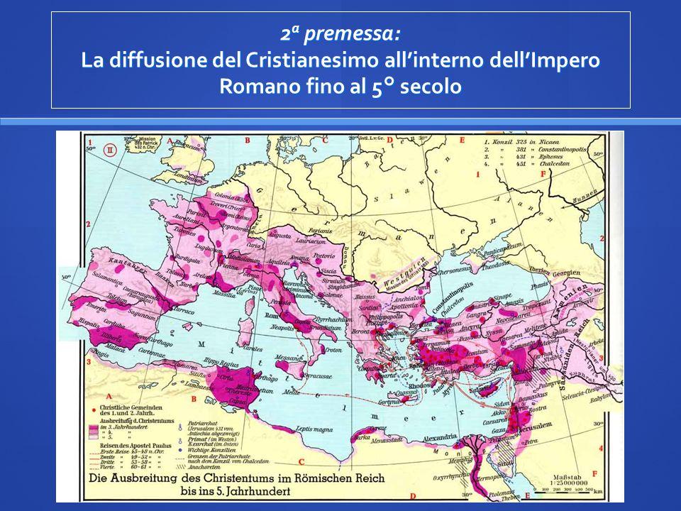 2a premessa: La diffusione del Cristianesimo all'interno dell'Impero Romano fino al 5° secolo