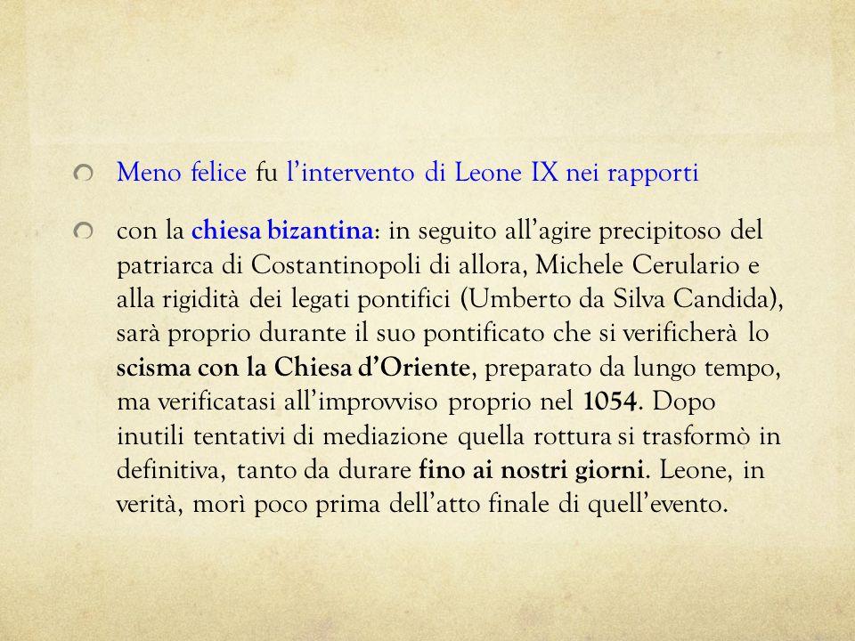Meno felice fu l'intervento di Leone IX nei rapporti
