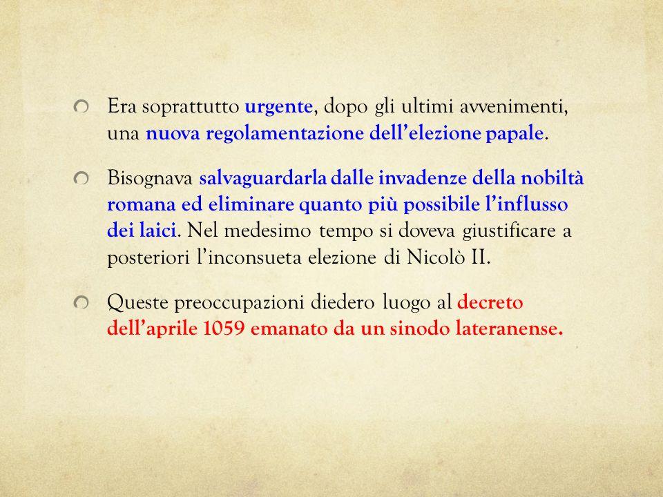 Era soprattutto urgente, dopo gli ultimi avvenimenti, una nuova regolamentazione dell'elezione papale.