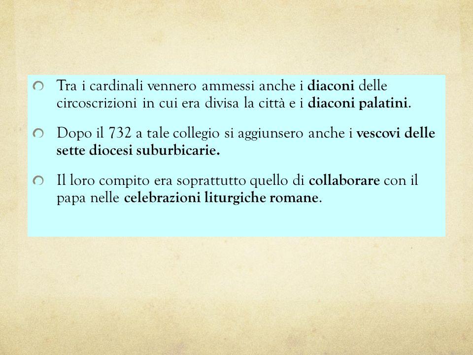 Tra i cardinali vennero ammessi anche i diaconi delle circoscrizioni in cui era divisa la città e i diaconi palatini.