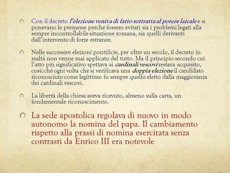 Con il decreto l'elezione veniva di fatto sottratta al potere laicale e si ponevano le premesse perché fossero evitati sia i problemi legati alla sempre incontrollabile situazione romana, sia quelli derivanti dall'intervento di forze estranee.