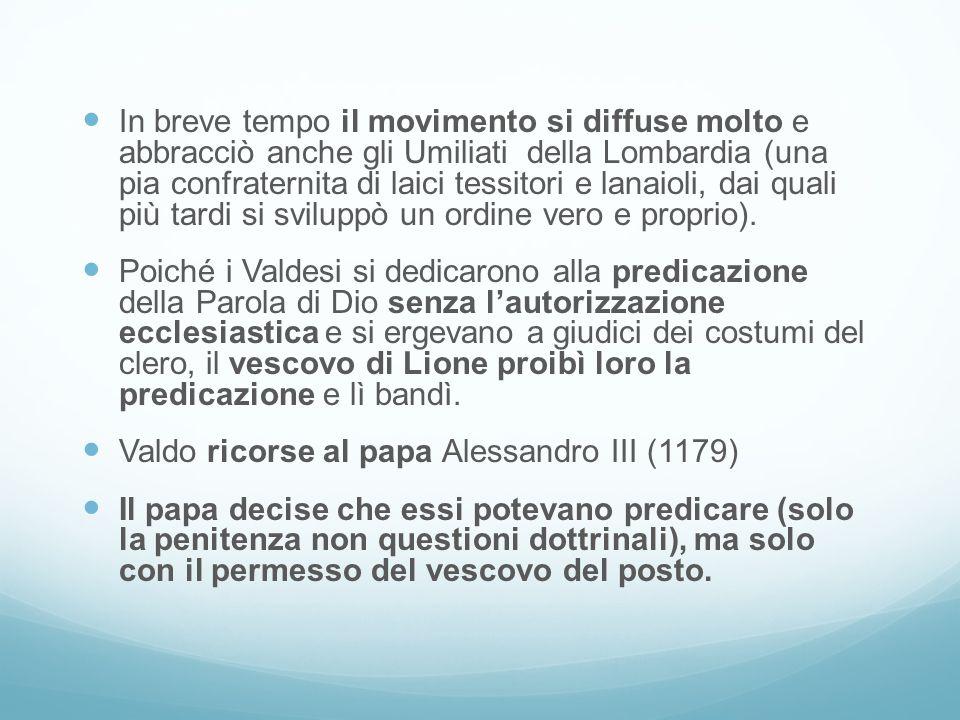 In breve tempo il movimento si diffuse molto e abbracciò anche gli Umiliati della Lombardia (una pia confraternita di laici tessitori e lanaioli, dai quali più tardi si sviluppò un ordine vero e proprio).