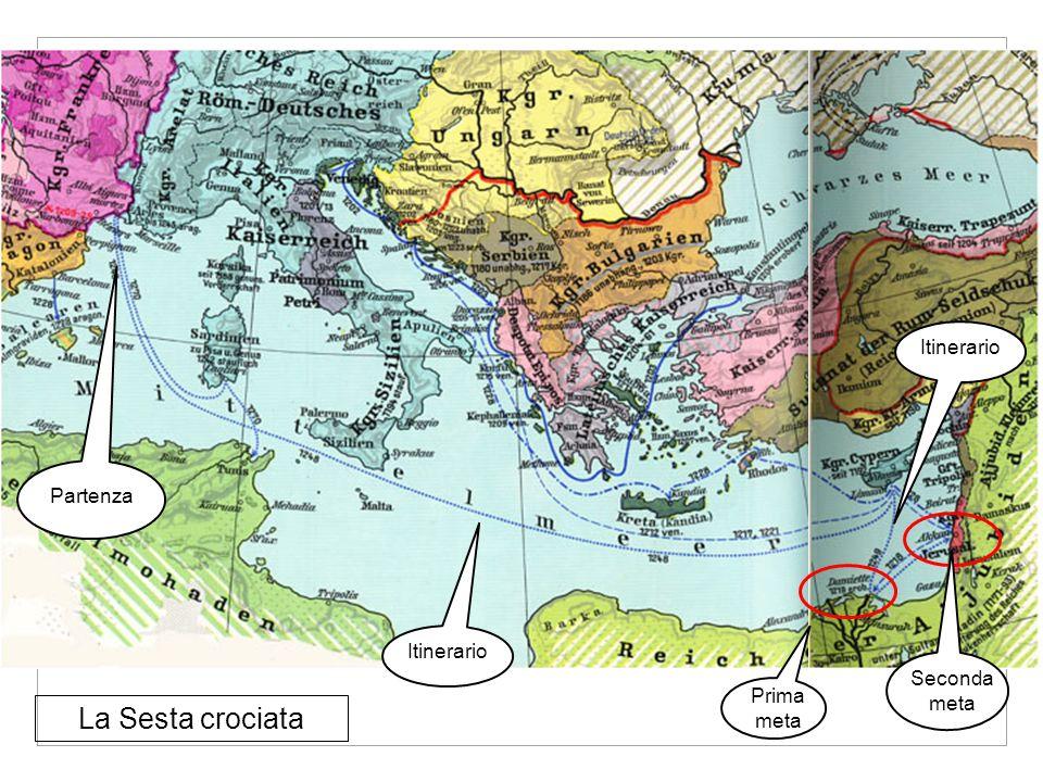 La Sesta crociata Itinerario Partenza Itinerario Seconda meta