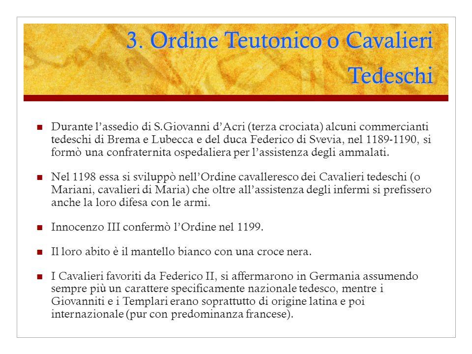 3. Ordine Teutonico o Cavalieri Tedeschi