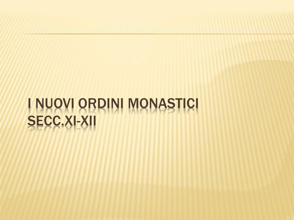 I nuovi ordini monastici secc.XI-XII