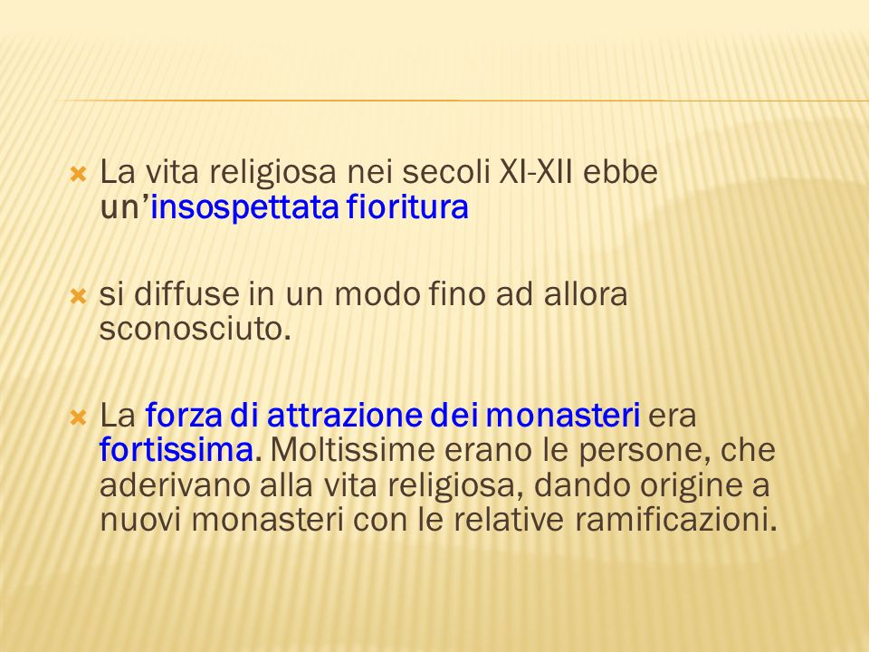 La vita religiosa nei secoli XI-XII ebbe un'insospettata fioritura