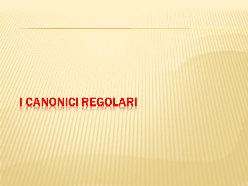 I CANONICI REGOLARI