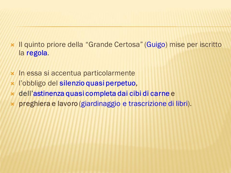 Il quinto priore della Grande Certosa (Guigo) mise per iscritto la regola.