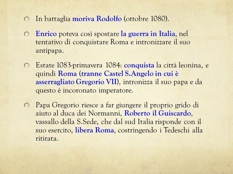 In battaglia moriva Rodolfo (ottobre 1080).