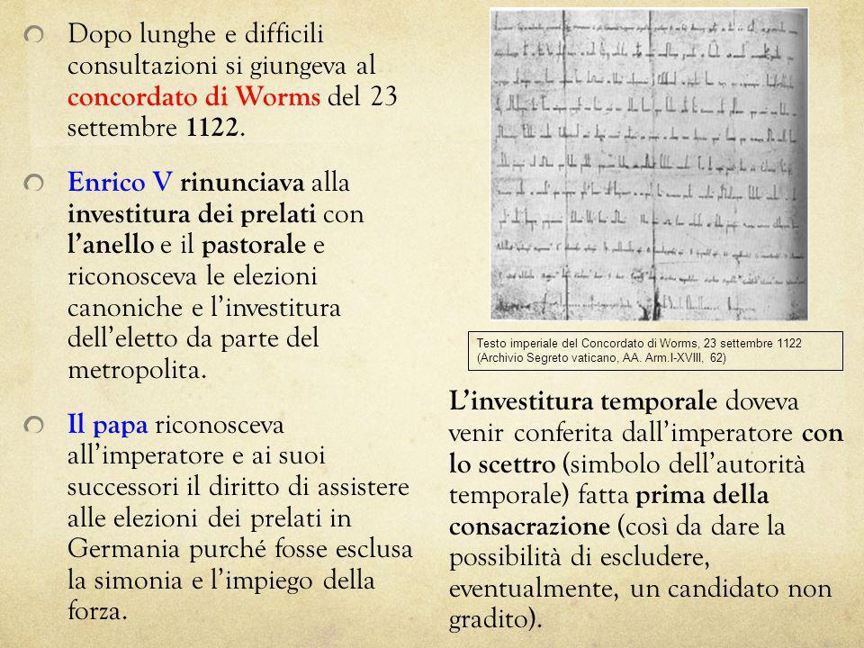 Dopo lunghe e difficili consultazioni si giungeva al concordato di Worms del 23 settembre 1122.