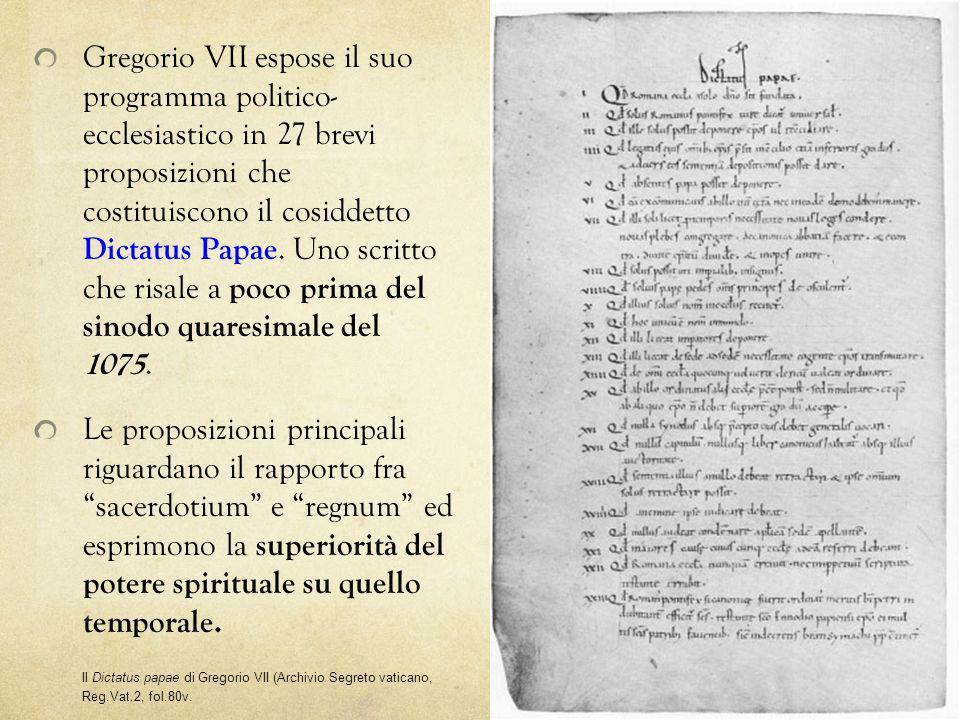 Gregorio VII espose il suo programma politico- ecclesiastico in 27 brevi proposizioni che costituiscono il cosiddetto Dictatus Papae. Uno scritto che risale a poco prima del sinodo quaresimale del 1075.