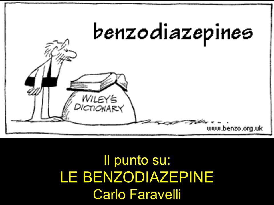 Il punto su: LE BENZODIAZEPINE Carlo Faravelli