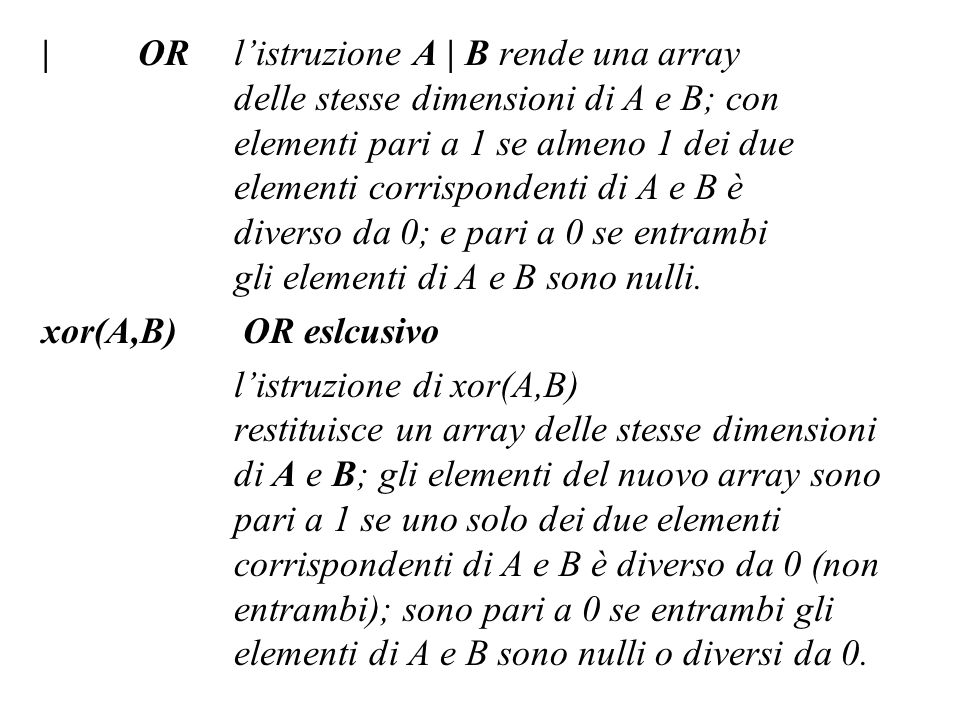|. OR. l'istruzione A | B rende una array