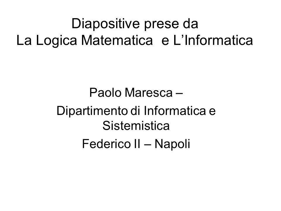 Diapositive prese da La Logica Matematica e L'Informatica