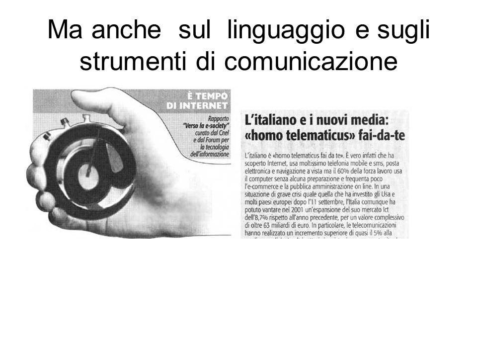 Ma anche sul linguaggio e sugli strumenti di comunicazione