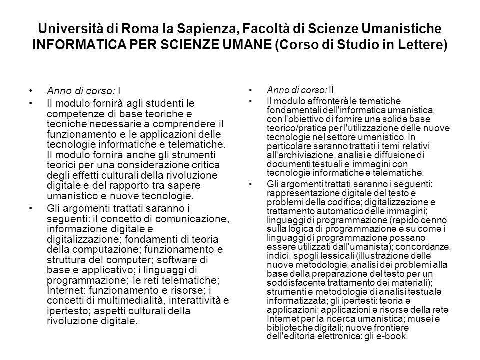 Università di Roma la Sapienza, Facoltà di Scienze Umanistiche INFORMATICA PER SCIENZE UMANE (Corso di Studio in Lettere)