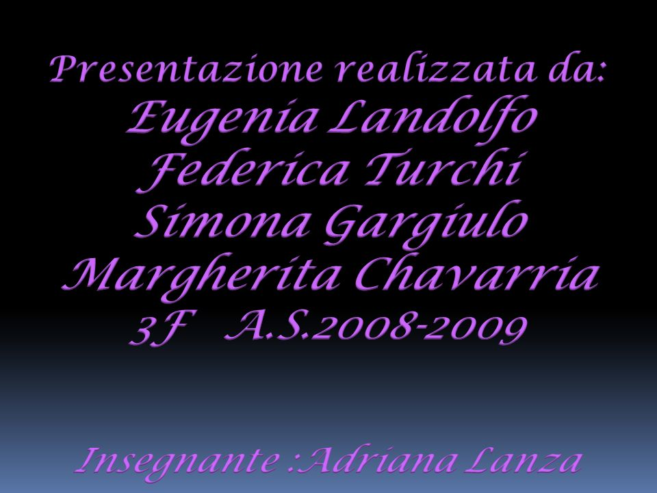 Presentazione realizzata da: Insegnante :Adriana Lanza