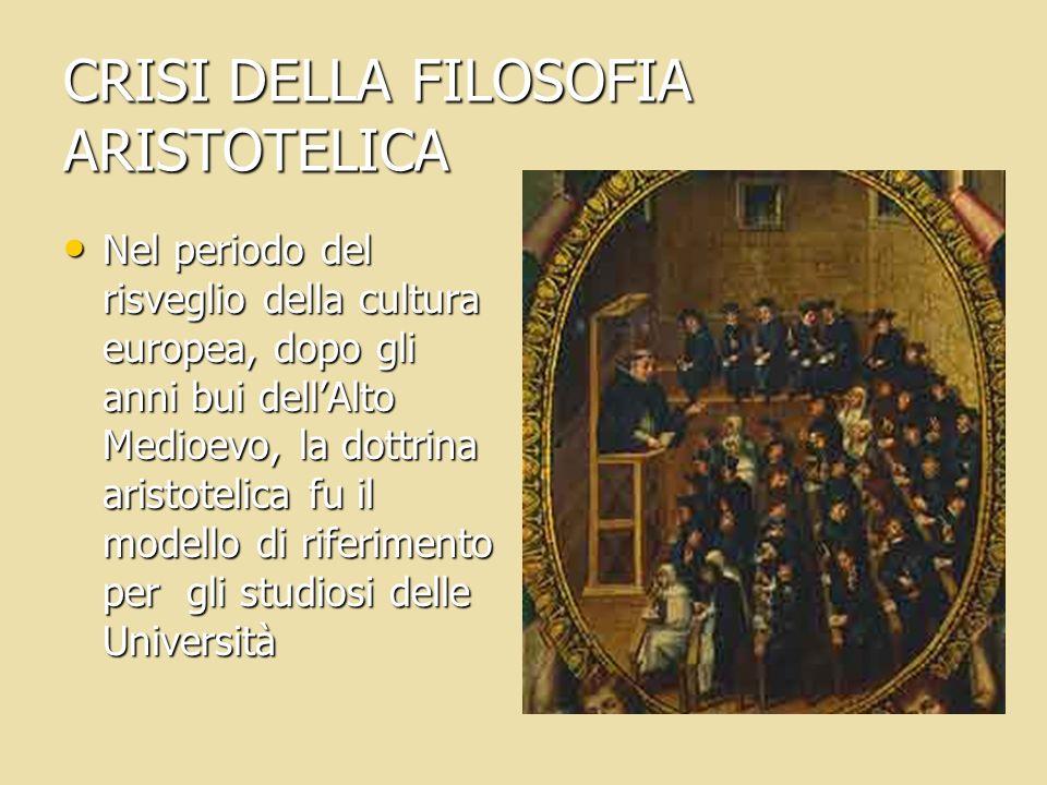 CRISI DELLA FILOSOFIA ARISTOTELICA
