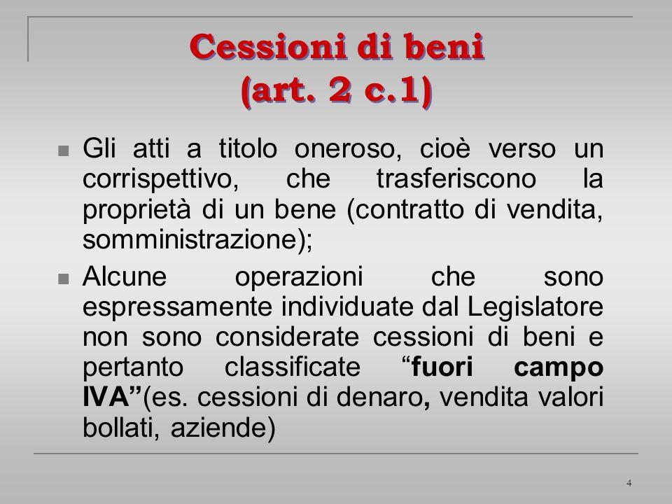 Cessioni di beni (art. 2 c.1)