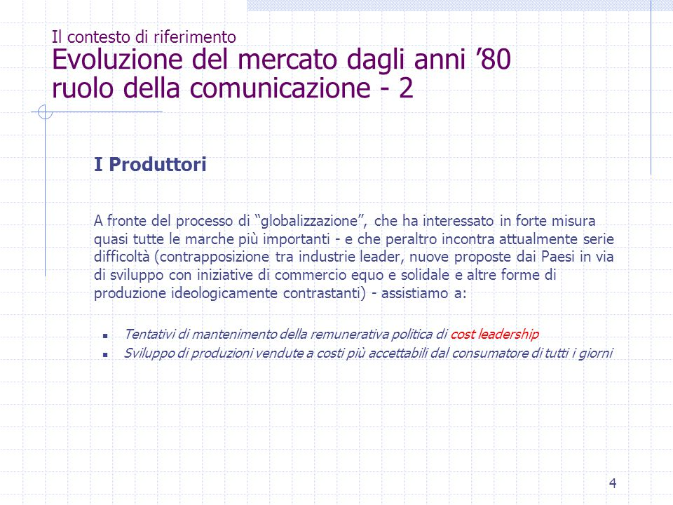 Il contesto di riferimento Evoluzione del mercato dagli anni '80 ruolo della comunicazione - 2