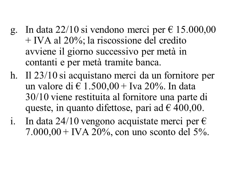 In data 22/10 si vendono merci per € 15