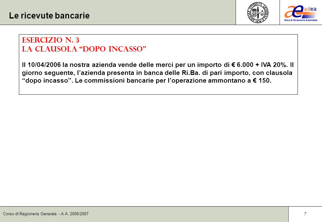Le ricevute bancarie Esercizio n. 3 La clausola dopo incasso