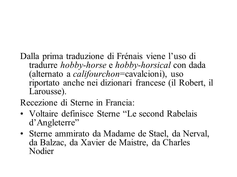 Dalla prima traduzione di Frénais viene l'uso di tradurre hobby-horse e hobby-horsical con dada (alternato a califourchon=cavalcioni), uso riportato anche nei dizionari francese (il Robert, il Larousse).