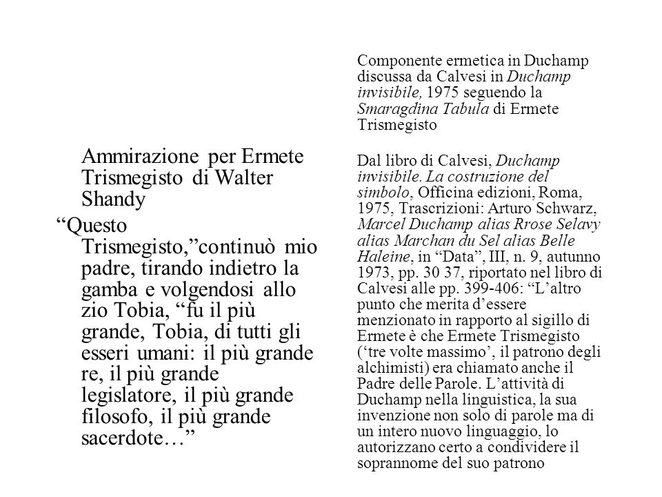 Componente ermetica in Duchamp discussa da Calvesi in Duchamp invisibile, 1975 seguendo la Smaragdina Tabula di Ermete Trismegisto