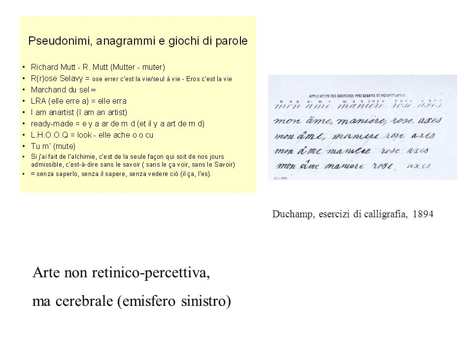 Arte non retinico-percettiva, ma cerebrale (emisfero sinistro)