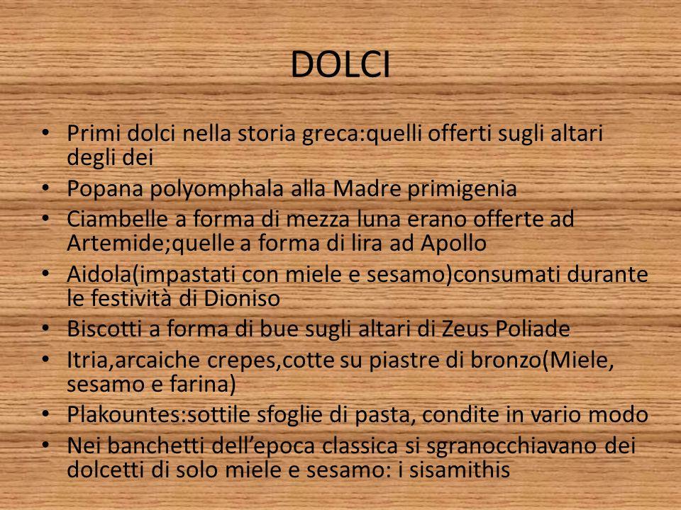 DOLCI Primi dolci nella storia greca:quelli offerti sugli altari degli dei. Popana polyomphala alla Madre primigenia.