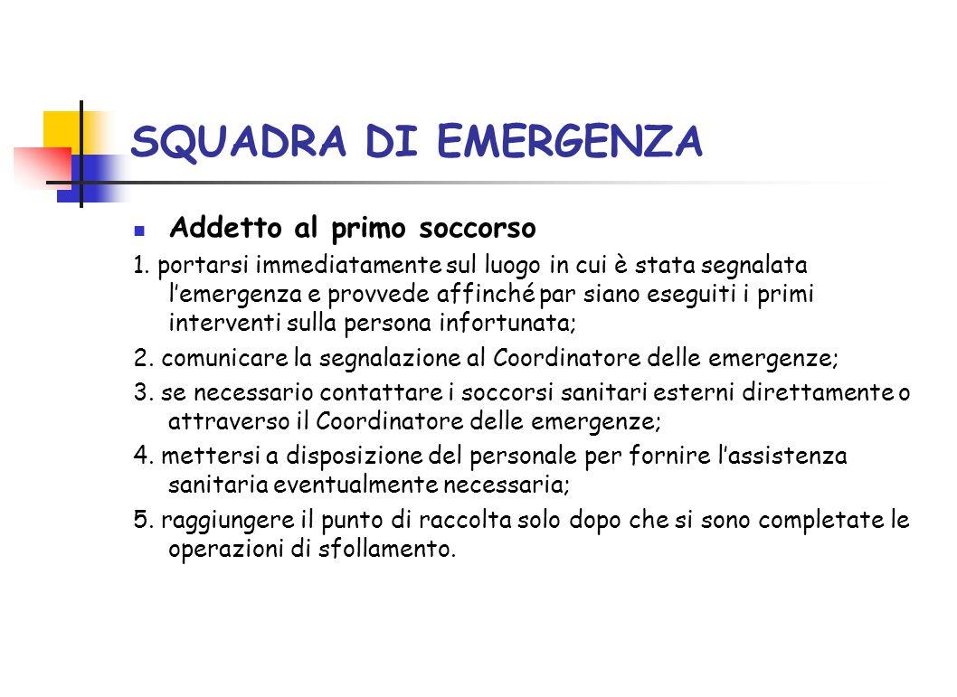SQUADRA DI EMERGENZA Addetto al primo soccorso
