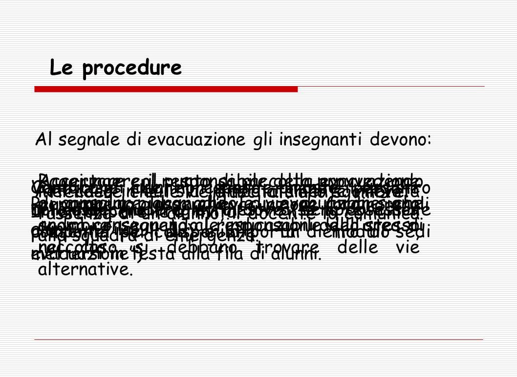 Le procedure Al segnale di evacuazione gli insegnanti devono: