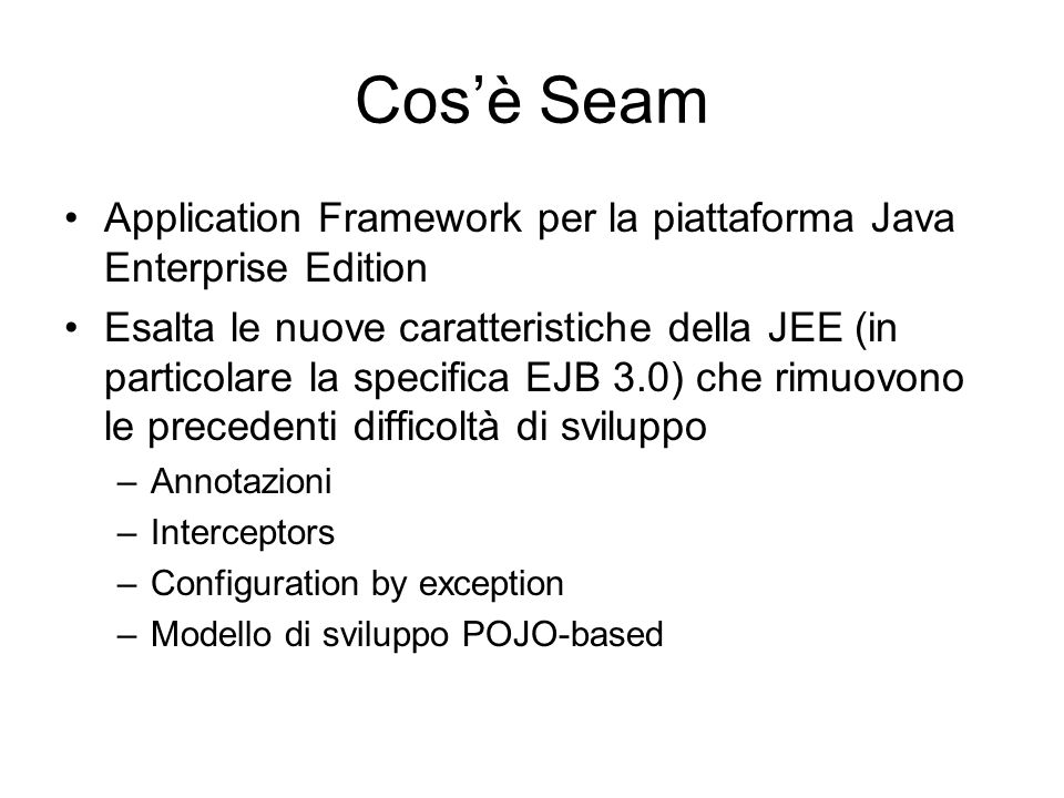 Cos'è Seam Application Framework per la piattaforma Java Enterprise Edition.