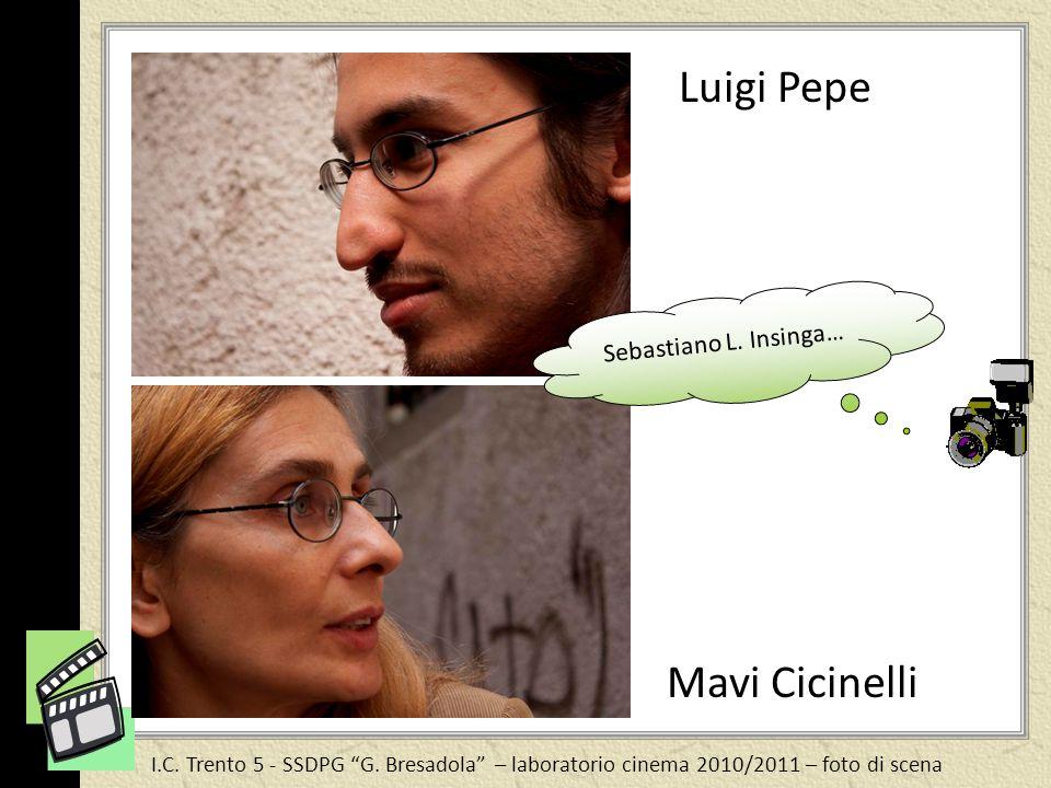 Luigi Pepe Mavi Cicinelli Sebastiano L. Insinga…