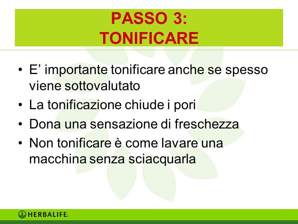 PASSO 3: TONIFICARE E' importante tonificare anche se spesso viene sottovalutato. La tonificazione chiude i pori.