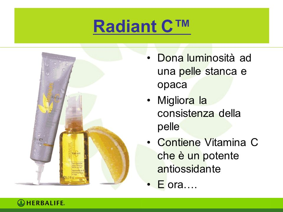 Radiant C™ Dona luminosità ad una pelle stanca e opaca