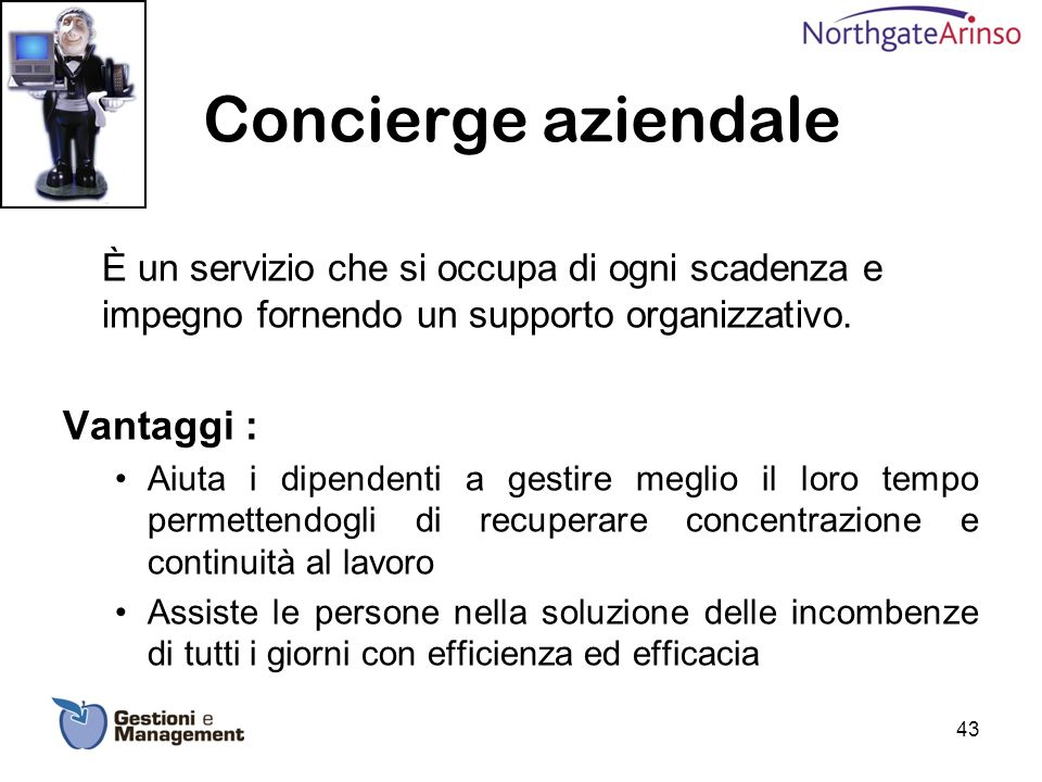 Concierge aziendale È un servizio che si occupa di ogni scadenza e impegno fornendo un supporto organizzativo.
