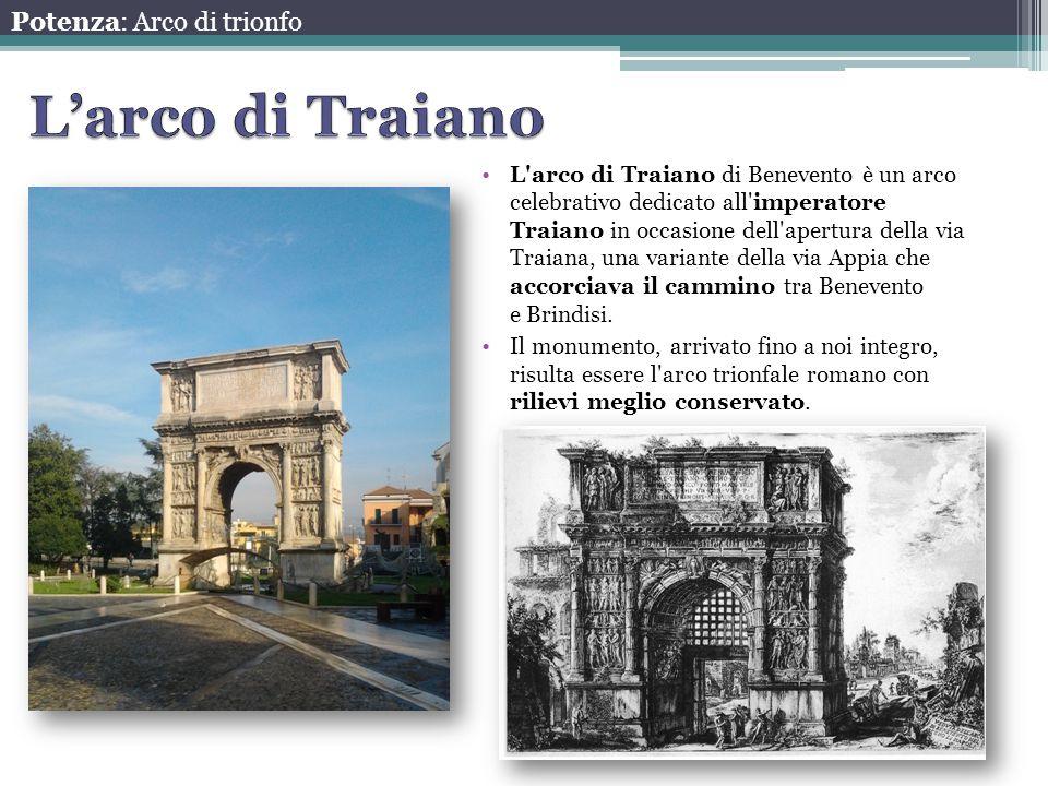 L'arco di Traiano Potenza: Arco di trionfo